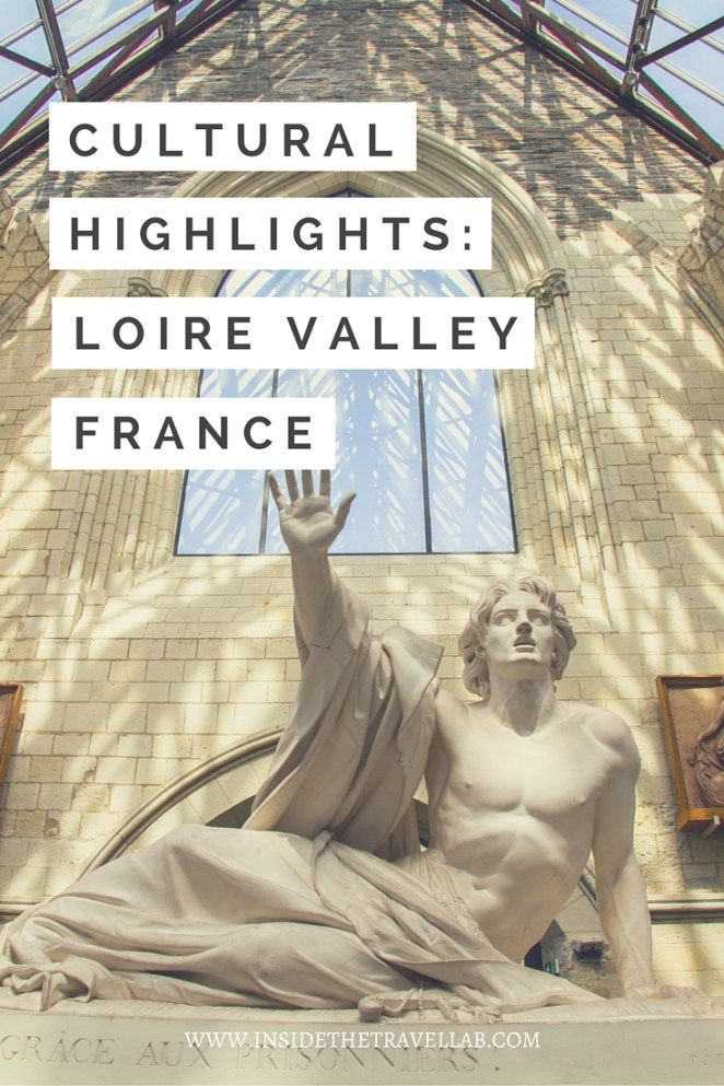 The Lure of the Loire and the English Kings That Weren't - here's some cultural highlights of the Loire Valley, in France.