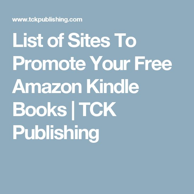 List of Sites To Promote Your Free Amazon Kindle Books | TCK Publishing