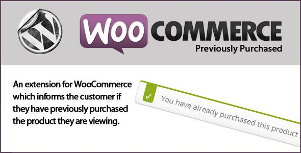 WooCommerce Previously Purchased   http://codecanyon.net/item/woocommerce-previously-purchased/6386689?ref=damiamio                     WooCommerce Previously Purchased  An extension for WooCommerce which informs the customer if they have previously purchased the product they are viewing. Features   Quick and easy installation  Customisable Message  Changelog  v1.0 - First stable release Support  support.danyob.org     Created: 14December13 LastUpdate: 14December13 CompatibleBrowsers: IE6…
