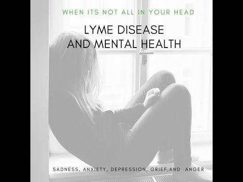 Mental Health and Lyme Disease: Anxiety and Depression - YouTube