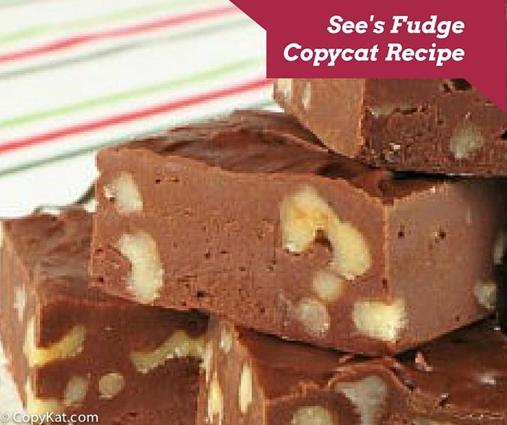 See's Fudge - you can make fudge similar to this famous candy maker's famous fudge. This recipe is tried and true, so it's perfect for the holidays.