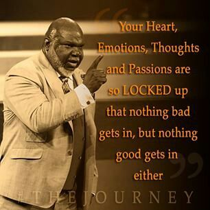 I like this quote from Bishop Jakes.