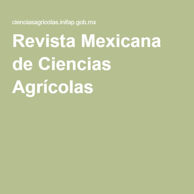 Revista Mexicana de Ciencias Agrícolas