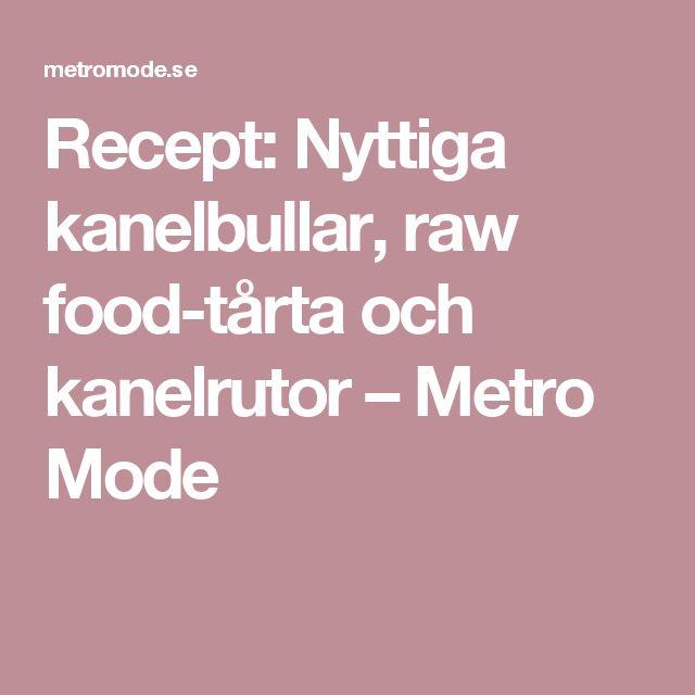 Recept: Nyttiga kanelbullar, raw food-tårta och kanelrutor – Metro Mode