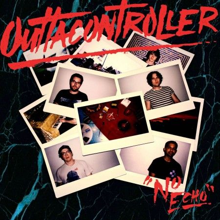 Record of the Day: OUTTACONTROLLER - No Echo -