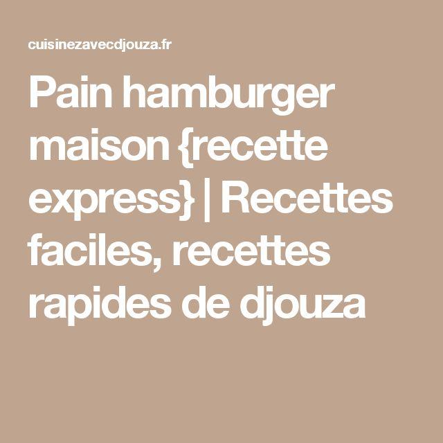 Pain hamburger maison {recette express} | Recettes faciles, recettes rapides de djouza