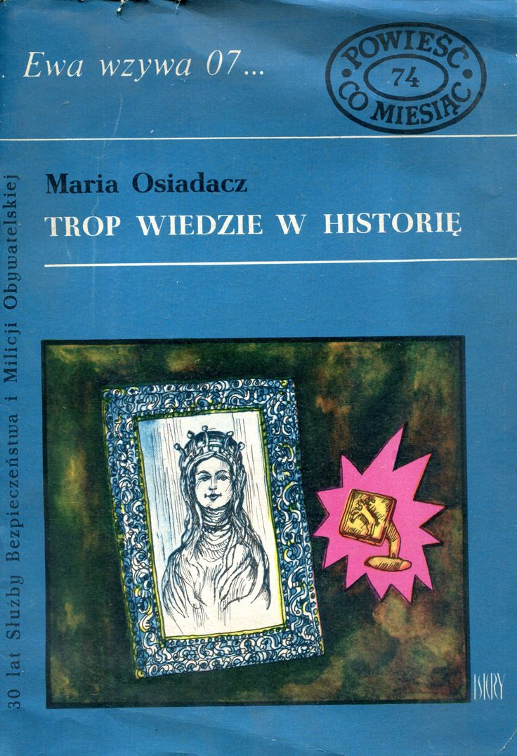 """""""Trop wiedzie w historię"""" Maria Osiadacz Cover by Marian Stachurski Book series Ewa wzywa 07 Published by Wydawnictwo Iskry 1974"""