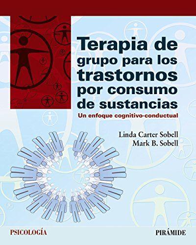 Terapia de grupo para los trastornos por consumo de      sustancias : un enfoque cognitivo-conductual / Mark B. Sobell      and Linda C. Sobell ; [traducción, Mónica Bernaldo de Quirós].--      Madrid : Pirámide, D.L. 2015. http://absysnetweb.bbtk.ull.es/cgi-bin/abnetopac01?TITN=552537