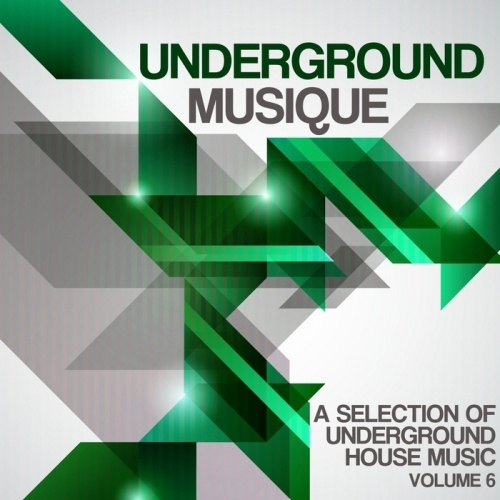 Underground Musique Vol 6 (2012) | Download Music For Free - House Music Party All About House Music