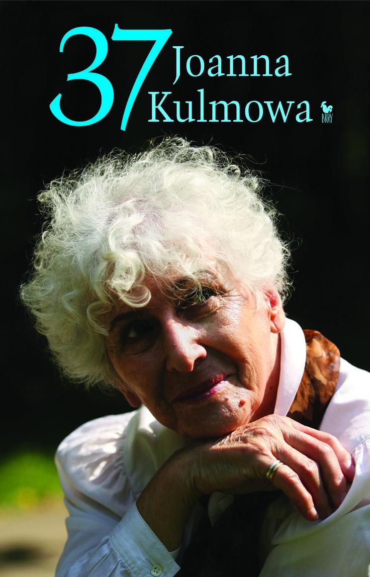 """""""37"""" Joanna Kulmowa Cover by Andrzej Barecki Published by Wydawnictwo Iskry 2017"""