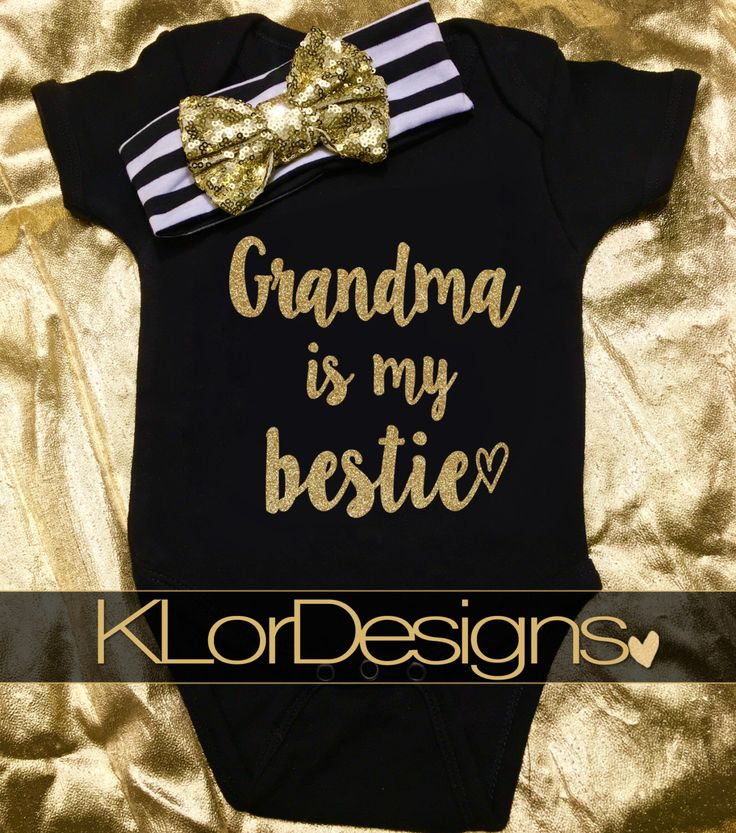 Baby Girl onesie, Grandma is my bestie, Black and gold onesie, Grandma and me onesie, coming home outfit, Kate Spade Inspired by KLorDesigns on Etsy https://www.etsy.com/listing/287308445/baby-girl-onesie-grandma-is-my-bestie
