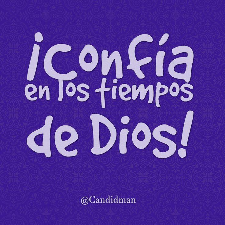 ¡Confía en los tiempos de #Dios! #Candidman #Frases #Motivacion