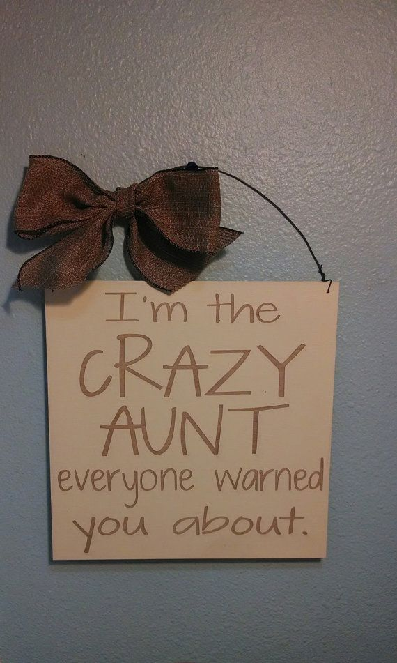 I'm the CRAZY AUNT everyone warned you about by CreativeLaserArt4U, $14.95