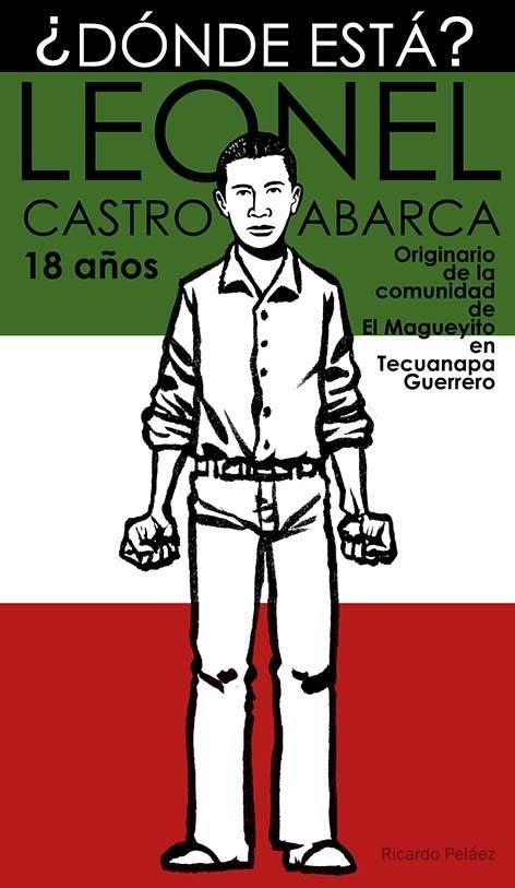 Yo, Ricardo Peláez Goycochea, quiero saber dónde está Leonel Castro Abarca.