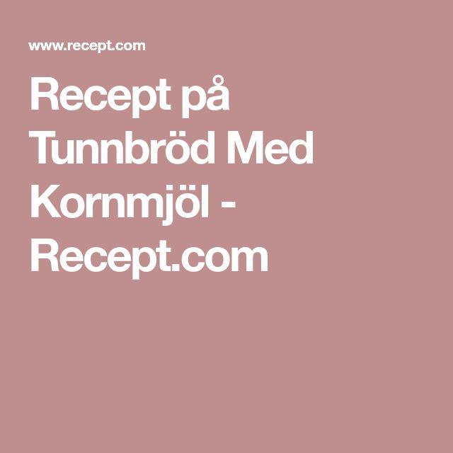Recept på Tunnbröd Med Kornmjöl - Recept.com