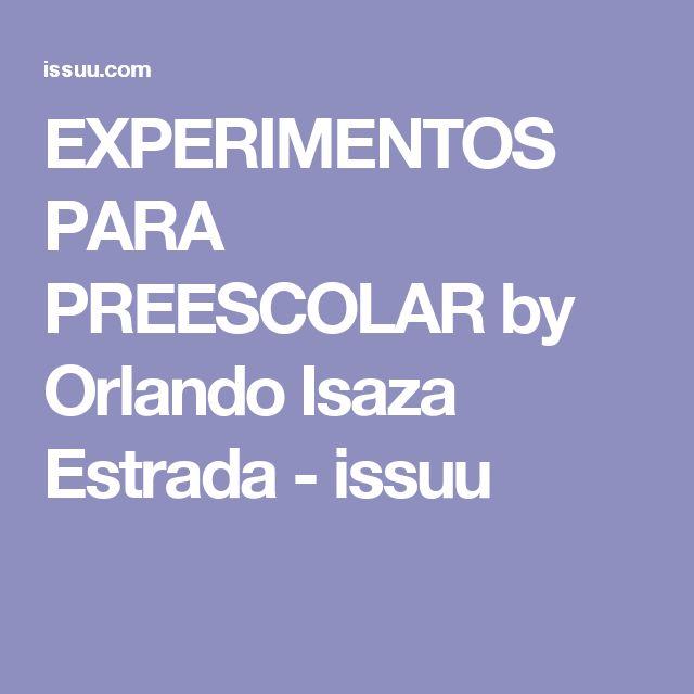 EXPERIMENTOS PARA PREESCOLAR by Orlando Isaza Estrada - issuu