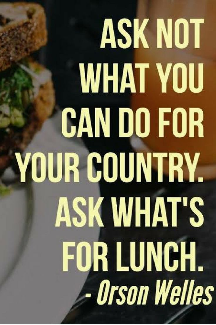 Food Quotes Ask Not What You Can Do For Your Country Ask What S
