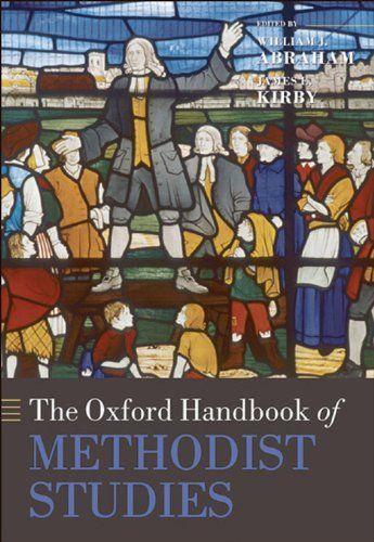 The Oxford Handbook of Methodist Studies (Oxford Handbooks) by William J. Abraham. $30.25. Publisher: OUP Oxford (September 24, 2009). 780 pages. Author: William J. Abraham