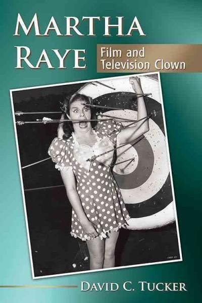 Martha Raye: Film and Television Clown
