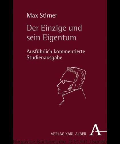 Der Einzige und sein Eigentum, Max Stirner