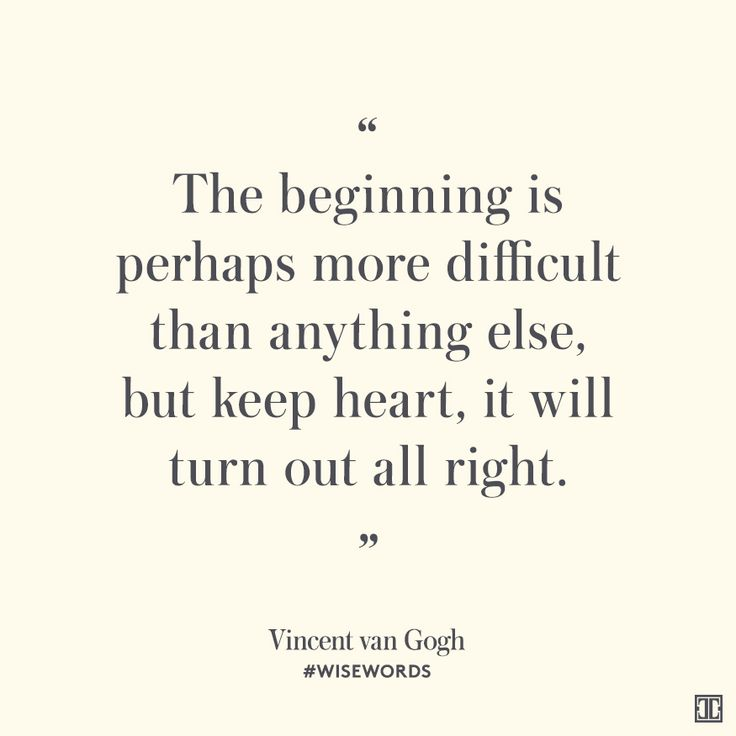 """The beginning is perhaps more difficult than anything else, but keep heart, it will turn out all right."" — Vincent van Gogh #WiseWords"