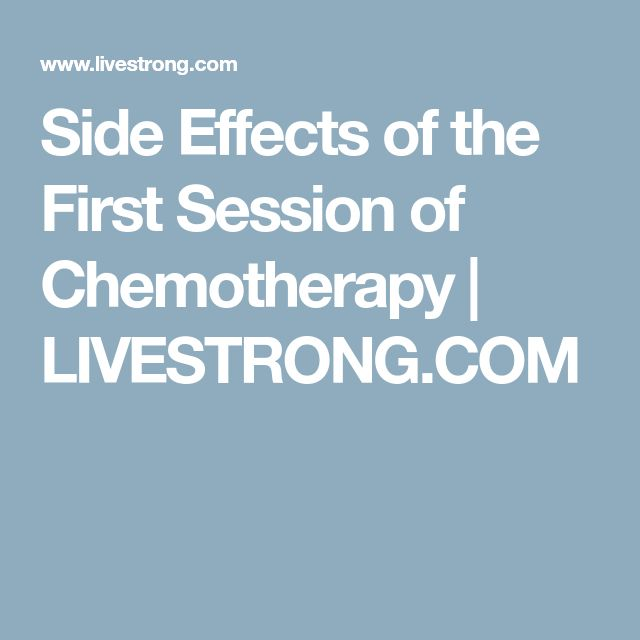 Side Effects of the First Session of Chemotherapy | LIVESTRONG.COM