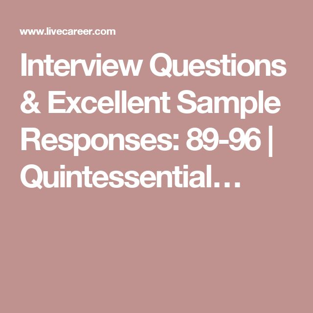 Interview Questions  Excellent Sample Responses