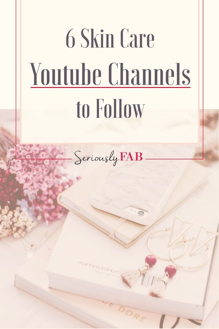 6 Skin Care YouTube Channels to Follow This Year