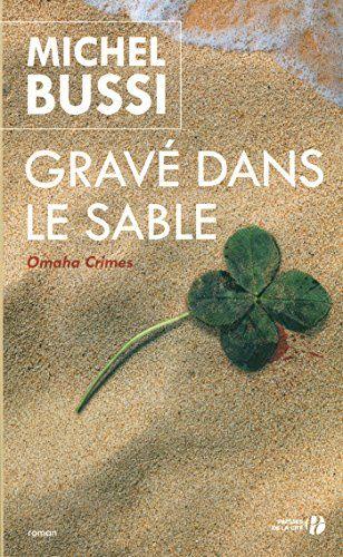 Gravé dans le sable de Michel BUSSI . Toujours aussi bien, michel Bussi. mystère et nostalgie.