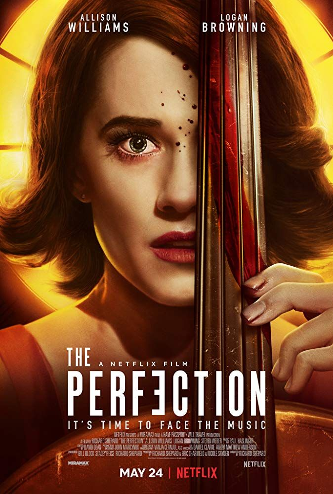 Original Netflix Drama Horror Film The Perfection It S Time To Face The Music A Troubled Musical Prodigy Allison Allison Williams Netflix Movies Netflix