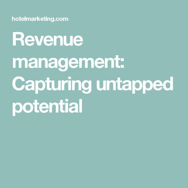 Revenue management: Capturing untapped potential