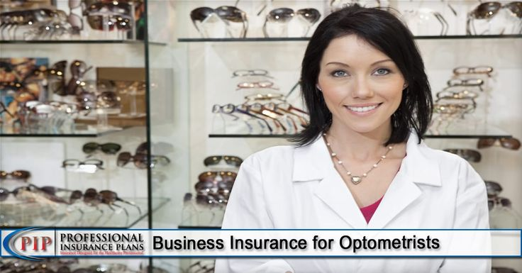 Business Insurance for Optometrists Business insurance