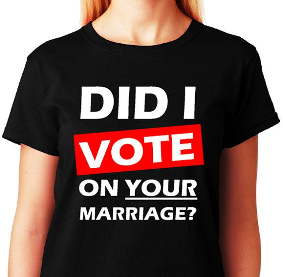Did I Vote On Your Marriage  Black Tee  Women by ALLGayTshirts, $24.99
