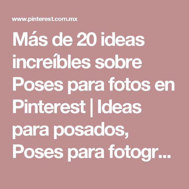 Más de 20 ideas increíbles sobre Poses para fotos en Pinterest | Ideas para posados, Poses para fotografía y Poses de modelaje