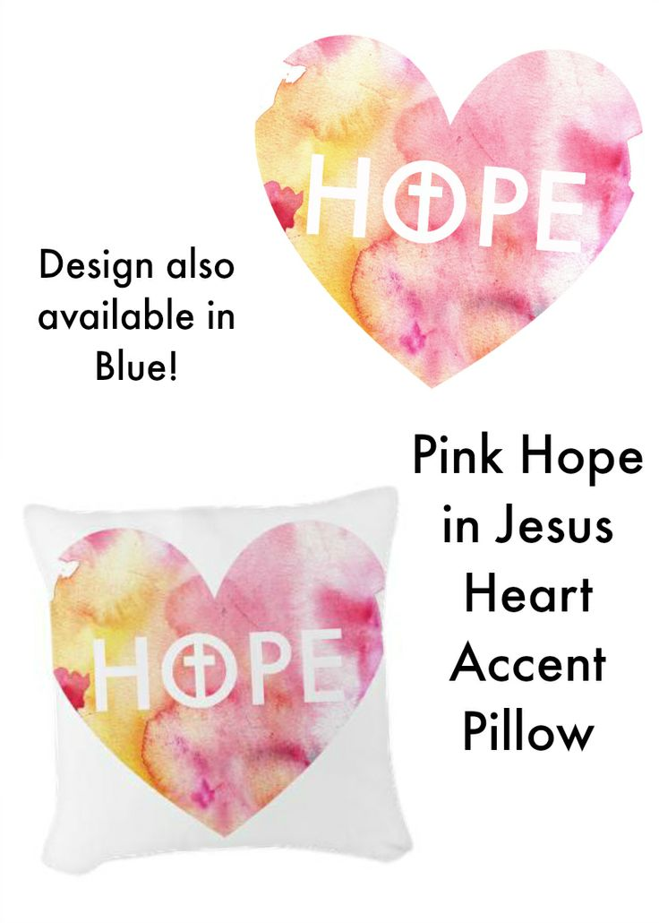 Pink Hope in Jesus Heart Accent Pillow. The perfect watercolor style throw pillow to add a splash of colour to every Christian Home!