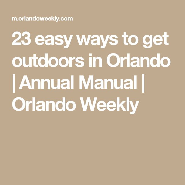 23 easy ways to get outdoors in Orlando | Annual Manual | Orlando Weekly