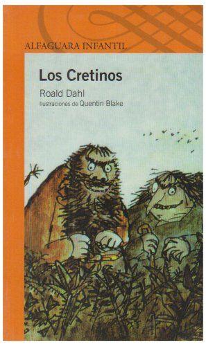 Los Cretinos = The Twits (Infantil) (Spanish Edition) Price:$9.95