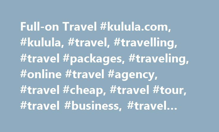 Full-on Travel #kulula.com, #kulula, #travel, #travelling, #travel #packages, #traveling, #online #travel #agency, #travel #cheap, #travel #tour, #travel #business, #travel #leisure http://sierra-leone.remmont.com/full-on-travel-kulula-com-kulula-travel-travelling-travel-packages-traveling-online-travel-agency-travel-cheap-travel-tour-travel-business-travel-leisure/  # Travelling with a minor Travelling to or from SA with a minor? (younger than 18 years old) If you're travelling to or from…