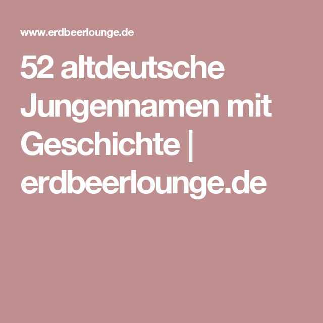 52 altdeutsche Jungennamen mit Geschichte | erdbeerlounge.de