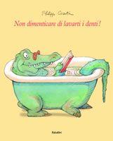 Phillppe Corentin - Non dimenticare di lavarti i denti