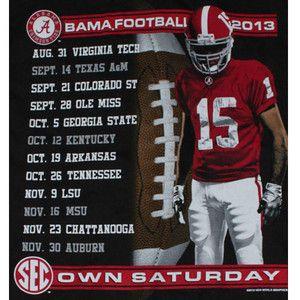 Alabama Crimson Tide 2013 Schedule   Alabama Crimson Tide Football T Shirt 2013 Football Schedule We Own ...