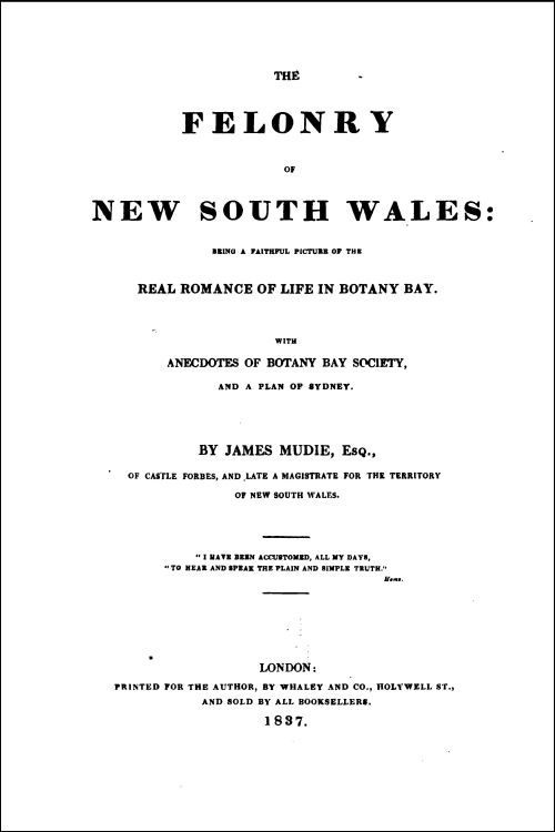 The Felonry of New South Wales by James Mudie