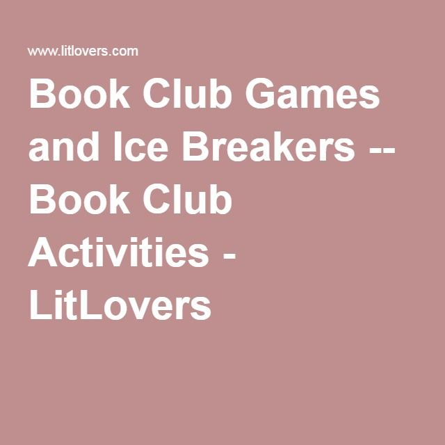 Book Club Games and Ice Breakers -- Book Club Activities - LitLovers