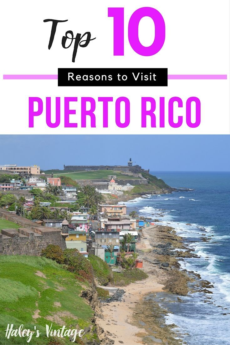 Top 10 reason to visit puerto rico for Puerto rico vacation ideas