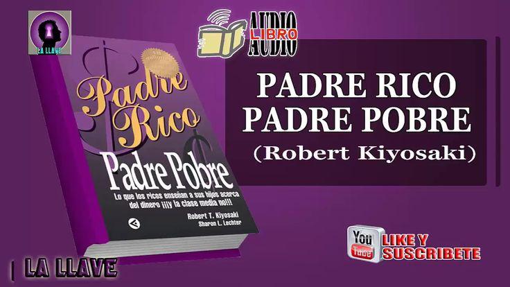 Padre rico padre pobre Robert T  Kiyosaki Audio Libro en Español