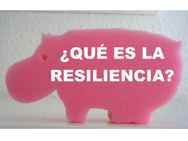 Como explicar a un niño que es la Resiliencia