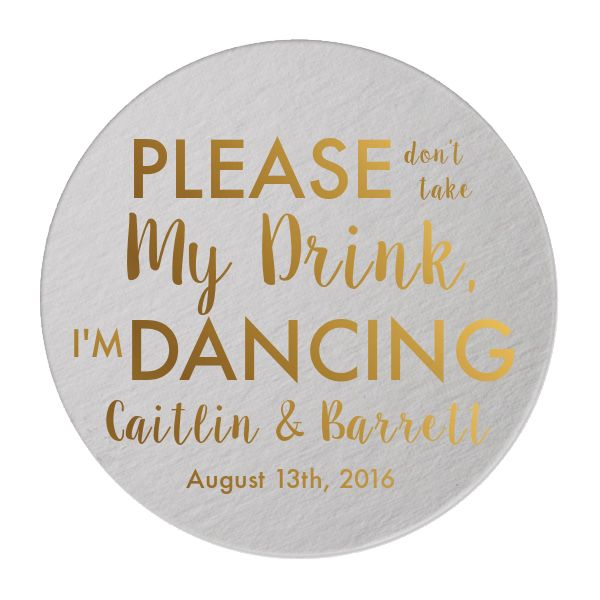 Don't Take My Drink I'm Dancing Personalized Wedding Coasters