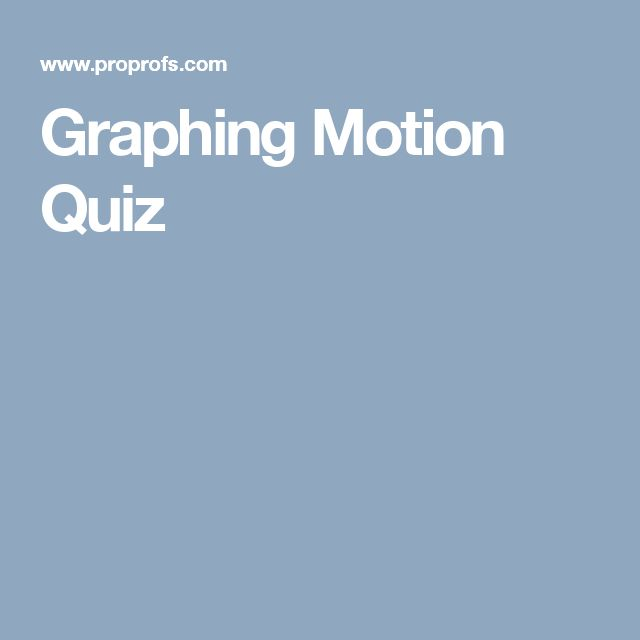 Graphing Motion Quiz
