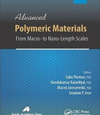 Advanced Polymeric Materials: From Macro- To Nano-Length Scales PDF