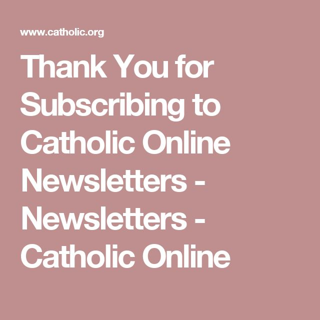 Thank You for Subscribing to Catholic Online Newsletters - Newsletters - Catholic Online